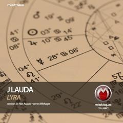 PREMIERE: J Lauda - Lyra (Hannes Wiehager Remix) [MISTIQUE MUSIC]