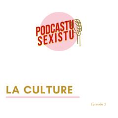 Episode 5 : La culture