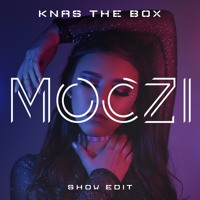 KNAS The Box (MOCZI Show Edit)
