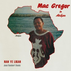 Nan Ye Likan - Mac Gregor (Jean Flambert Remix)