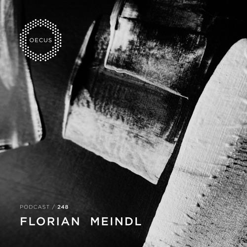 OECUS Podcast 248 // FLORIAN MEINDL