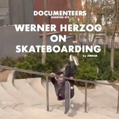 Shorties #75 - Werner Herzog on Skateboarding