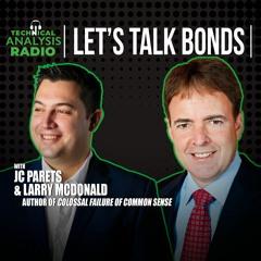 Let's Talk About Bonds, Baby! w/ Larry McDonald