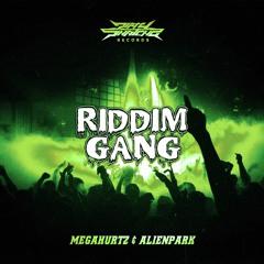 Megahurtz & Alienpark - Riddim Gang