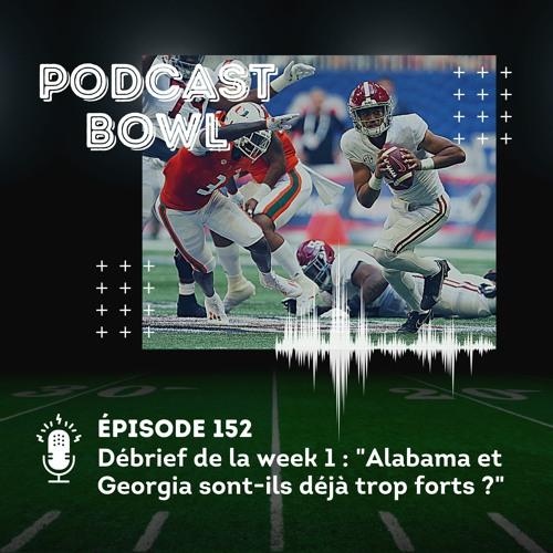 Podcast Bowl – Episode 152 : Alabama et Georgia sont-ils déjà trop forts ?