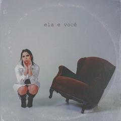 Mappia Veraz, kLap, Rocca - Ela e Você (feat. Matuto)