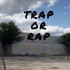 Trap or Rap