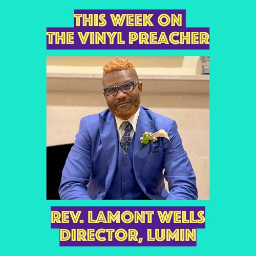The Rev. Lamont Wells from LuMin!