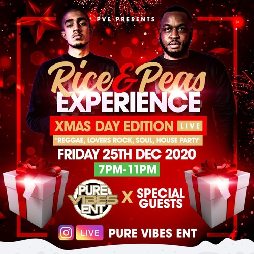 Pure Vibes Ent - Live ON IG - Rice & Peas Experience - Xmas Day 25.12.2020