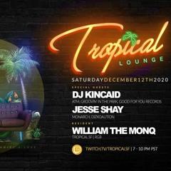 DJ Kincaid LIVE @ Tropical SF 12.12.2020