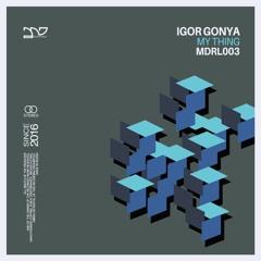 PREMIERE: Igor Gonya - My Thing [Music Department]