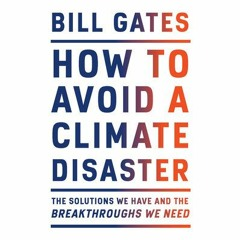How To Avoid A Climate Disaster by Bill Gates (Audiobook Excerpt)