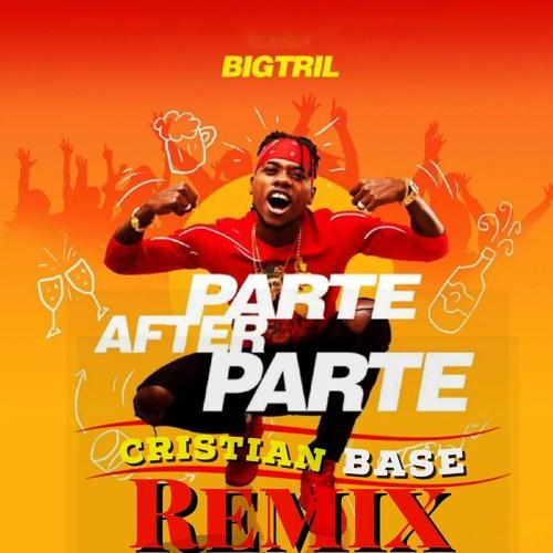 Big Trill - Parte After Parte (Cristian Base Rmx)