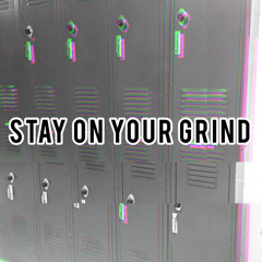 Stay on your grind   made on the Rapchat app (prod. by ClassE Beats)
