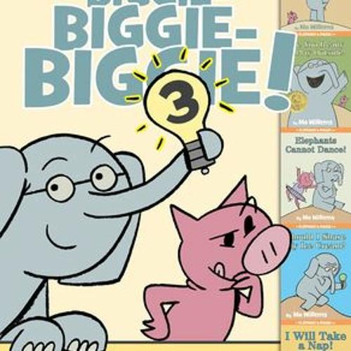 [Epub]$$ An Elephant  Piggie Biggie! Volume 3 [[FREE] [READ] [DOWNLOAD]]