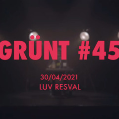 Grunt #45 feat. Luv Resval