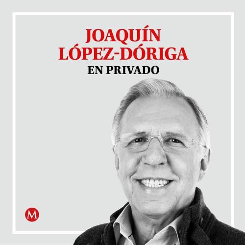 Joaquín López. Como reloj, coincidí dos  veces con AMLO