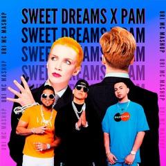 SWEET DREAMS X PAM (Uri Mc Mashup) *FREE DOWNLOAD*