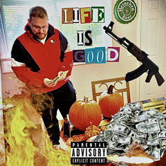 Life is Good Freestyle