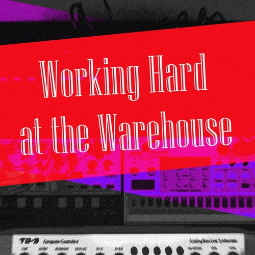 Working Hard at the Warehouse
