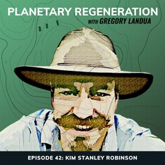 EP 42: Kim Stanley Robinson | The Ministry for the Future