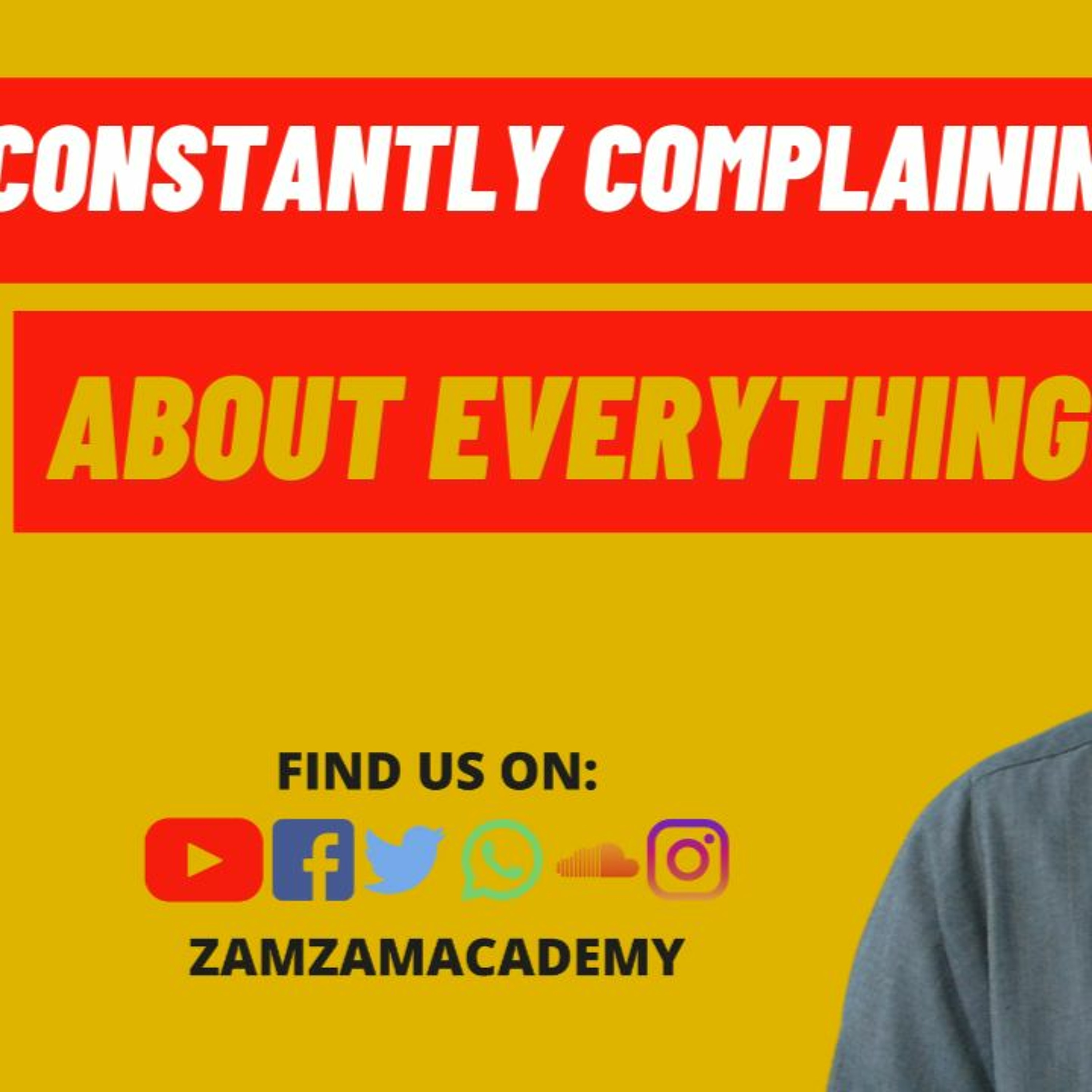 Constantly Complaining About Everything