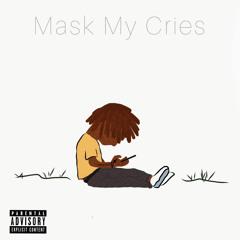 Mask My Cries