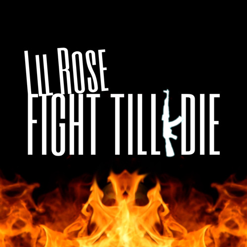 Lil Rose - Fight Till I Die