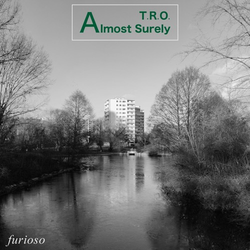 T.R.O. - Almost Surely