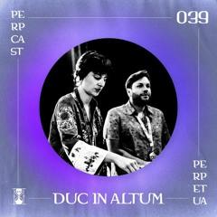 [Perpcast 039] Duc In Altum