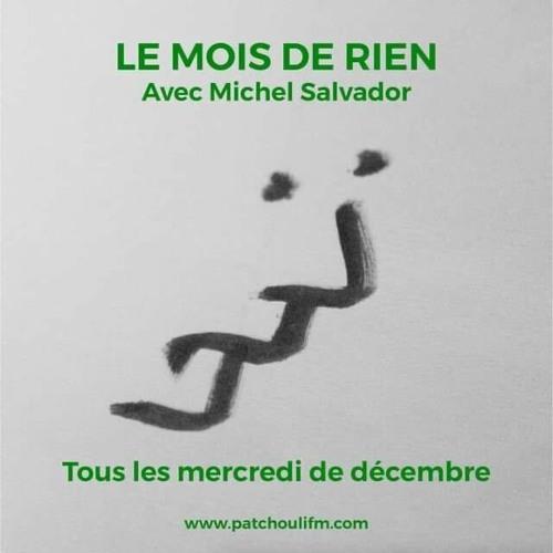 Le Mois De Rien - Chronique Du Vide #4 - avec Michel Salvador