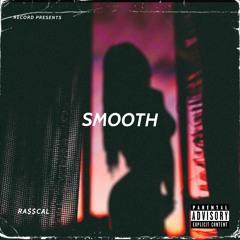 RA$$CAL - SMOOTH Freestyle (prod.Eem Triplin)