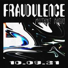 Fraudulence w. Rodney Khalaschi [Premier] [09.10.2021]