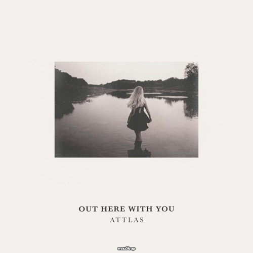 [MAU50353] ATTLAS - Out Here With You