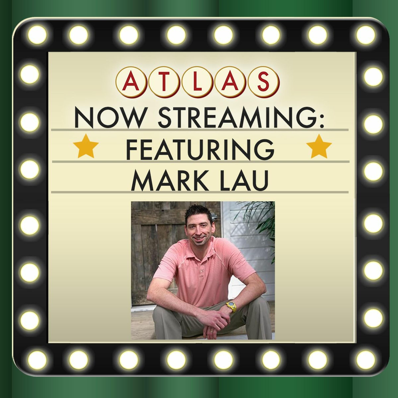 Recruiter Spotlight Featuring Mark Lau - Atlas: Now Streaming 81