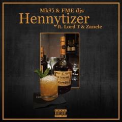 MK95 & FME DJs - Hennytizer(Feat Lord T & Zanele).mp3