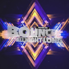 Bounce All Night Long (Volume 1)