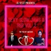 Download KYZZ PRESENTS: SEXY SLOW JAMS N R&B VOL.2 The Velvet Mixtape // @DjKyzz Mp3