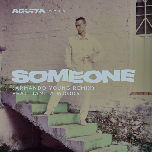 Someone (Armando Young Remix) feat. Jamila Woods
