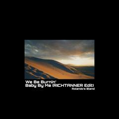 Sean Paul x Richtanner - We Be Burnin' x Baby By Me (Rolando's Blend)