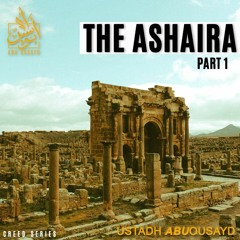 THE ASHAIRA &  ABU AL HASSAN AL-ASHARI // ABU OUSAYD