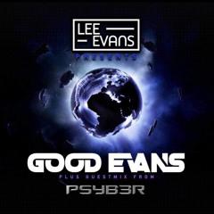 Good Evans! Episode 006 (Featuring PSYB3R Guestmix)