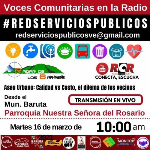 Programa Radar de los Barrios del 16-03-2021, Red de Servicios Públicos. Corte 1