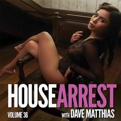 HouseArrest   Volume 36