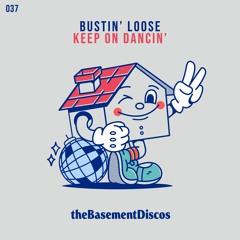 PREMIERE: Bustin' Loose - Keep On Dancin' [theBasement Discos]