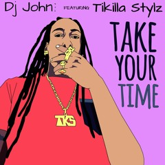 Ti Killa Stylz Feat Dj John 972 - Take your time - Friends Riddim 2K21