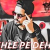 Download NEHLE PE DEHLA Mp3