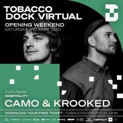 Camo & Krooked - Tobacco Dock Virtual Opening - 03/04/2021