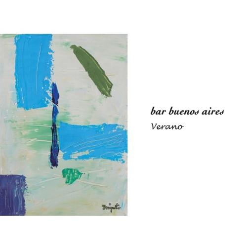 bar buenos aires -Verano- demo mixed by hiroshi yoshimoto(bar buenos aires / resonance music)