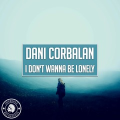 Dani Corbalan - I Don't Wanna Be Lonely (Extended Mix)